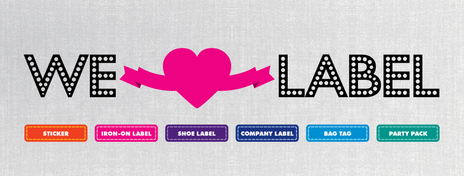We love labels, stickers, iron-on labels, shoe labels, company labels, bag tags and party pack.